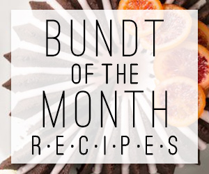 Bundt of the Month Recipes